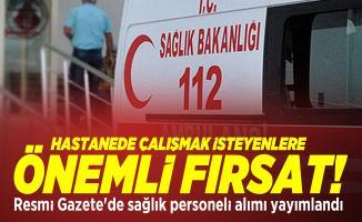 Hastanede çalışmak isteyenlere önemli fırsat! Resmi Gazete'de sağlık personeli alımı yayımlandı
