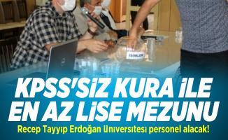 KPSS'siz kura ile en az lise mezunu Recep Tayyip Erdoğan Üniversitesi personel alacak!