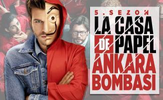 La Casa De Papel 5. sezon Ankara bombası! La Casa De Papel 5. sezon Ankara olacak mı?