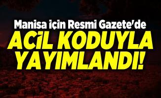 Manisa için Resmi Gazete'de acil koduyla yayımlandı!