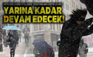 Meteorolojiden o illerde yaşayanlara kritik uyarı! Yarına kadar devam edecek!