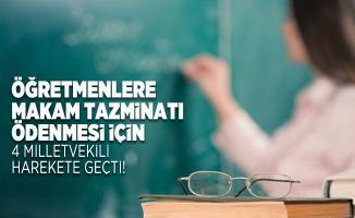 Öğretmenlere makam tazminatı ödenmesi için 4 milletvekili harekete geçti!