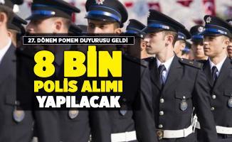 Polis Akademisi 27. dönem POMEM kadın erkek 8 bin polis alımı duyurusu yayımlandı!