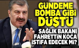Sağlık Bakanı Fahrettin Koca istifa edecek mi? Gündeme bomba gibi düştü