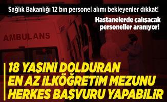 Sağlık Bakanlığı 12 bin personel alımı bekleyenler dikkat! Hastanelerde çalışacak personeller aranıyor!