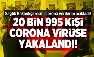 Sağlık Bakanlığı resmi corona verilerini açıkladı! 20 bin 995 kişi corona virüse yakalandı!
