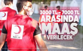 Türk Kızılayı çok sayıda personel alımı yapacak! 3000 TL – 7000 TL arasında maaş verilecek