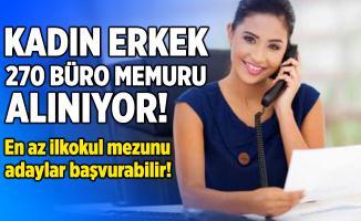 Türkiye geneli kadın erkek 270 büro memuru alınıyor!