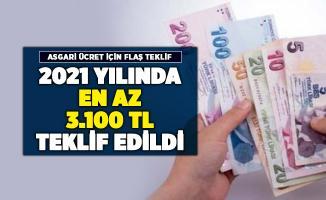 2021 yılı asgari ücret için 3 bin 100 lira teklif edildi!