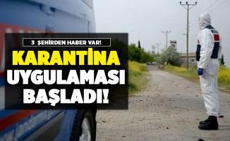 3 şehirden Covid-19 nedeniyle karantina haberleri geldi
