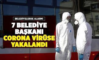 Belediyelerde kırmızı alarm verildi! 7 belediye başkanı corona virüse yakalandı