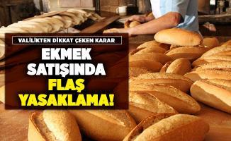 Bir ilimizde ekmek satışı için dikkat çeken yasak kararı!