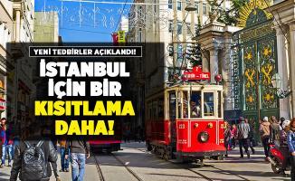 İstanbul için bir kısıtlama daha açıklandı! Yarın başlıyor
