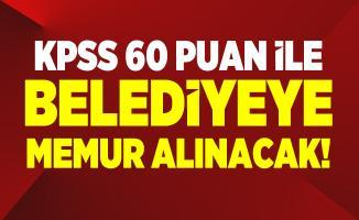 KPSS 60 puan ile belediyeye memur alınacak!