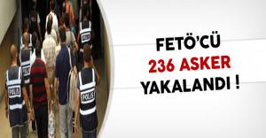 236 FETÖ'cü Asker Yakalandı !