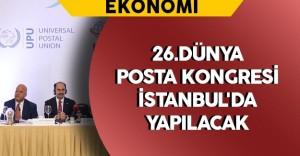 26.Dünya Posta Kongresi İstanbul'da Yapılacak