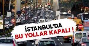 31 Aralık'ta İstanbul'da bazı yollar kapalı olacak