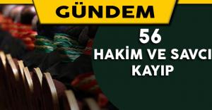 56 Hakim ve Savcı Kayıp