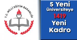 5 Yeni Üniversiteye 1419 Yeni Kadro