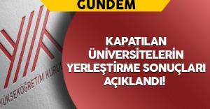 667 Sayılı KHK İle Kapatılan Üniversitelerin Yerleştirme Sonuçları Açıklandı