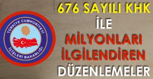 676 Sayılı KHK İle İçişleri Bakanlığı'nda Milyonları İlgilendiren Düzenlemeler!