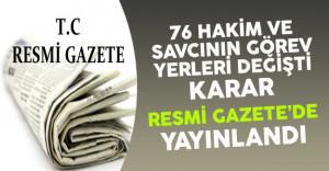 76 Hakim ve Savcının Görev Yerlerinin Değiştirilmesine İlişkin Karar Resmi Gazete'de Yayınlandı