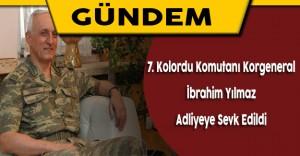 7. Kolordu Komutanı Korgeneral İbrahim Yılmaz Adliyeye Sevk Edildi