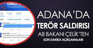 AB Bakanı Ömer Çelik'ten Adana'daki Terör Saldırısı İle İlgili Son Dakika Açıklaması