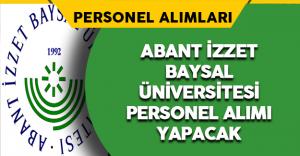 Abant İzzet Baysal Üniversitesi Personel Alımı Yapacak
