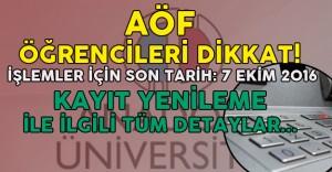 Açıköğretim Fakültesi (AÖF) Öğrencileri Dikkat ! Güz Dönemi Kayıt Yenileme için Son Haftaya Giriliyor