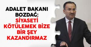 Adalet Bakanı Bozdağ: Siyaseti Kötülemek Bize Bir Şey Kazandırmaz