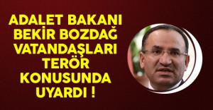 Adalet Bakanı Bozdağ Vatandaşı Terör Konusunda Uyarı