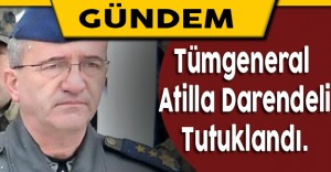 Adli Kontrol Şartıyla Serbest Bırakılan Tümgeneral Atilla Darendeli Tutuklandı