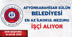 Afyonkarahisar Sülün Belediyesi En Az İlkokul Mezunu İşçi Alıyor