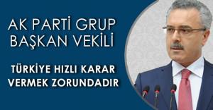 """AK Parti Genel Başkan Yardımcısı Mustafa Ataş: """"Türkiye hızlı karar vermek zorundadır"""""""