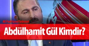 AK Parti Genel Sekreteri Abdülhamit Gül Kimdir?