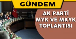 AK Parti MYK ve MKYK Toplantısı