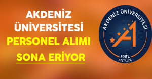 Akdeniz Üniversitesi Personel Alımı Sona Eriyor