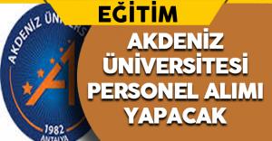 Akdeniz Üniversitesi Personel Alımı Yapacak