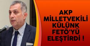 AKP'li Milletvekili Külünk FETÖ'yü Eleştirdi
