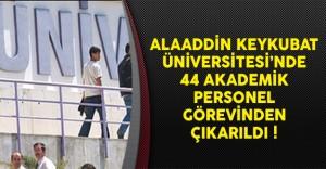 Alaaddin Keykubat Üniversitesinde 44 Akademik Personel Görevinden Çıkarıldı
