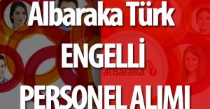 Albaraka Türk Katılım Bankası Engelli Personel Alacak