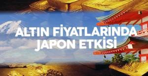 Altın Fiyatlarında Japon Etkisi !