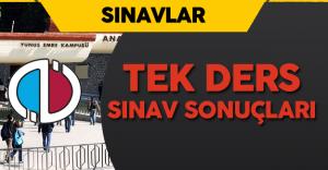 Anadolu Üniversitesi Açıköğretim Fakültesi (AÖF) Tek Ders Sınav Sonuçları Açıklandı