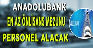 Anadolubank En Az Önlisans Mezunu Personel Alımı Yapacak