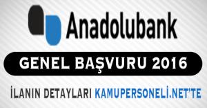 Anadolubank Personel Alımı Genel Başvuruları Başladı