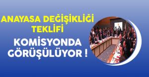 Anayasa Değişikliği Komisyonu Bir Günlük Aranın Ardından Çalışmalarına Devam Ediyor