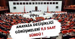 Anayasa Değişikliği Teklifi Görüşmelerinin İkinci Gün Mesaisi 11,5 Saat Sürdü
