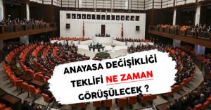 Anayasa Değişikliği Teklifi Ne Zaman Görüşülecek ?