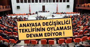 Anayasa değişikliği teklifinin oylaması devam ediyor